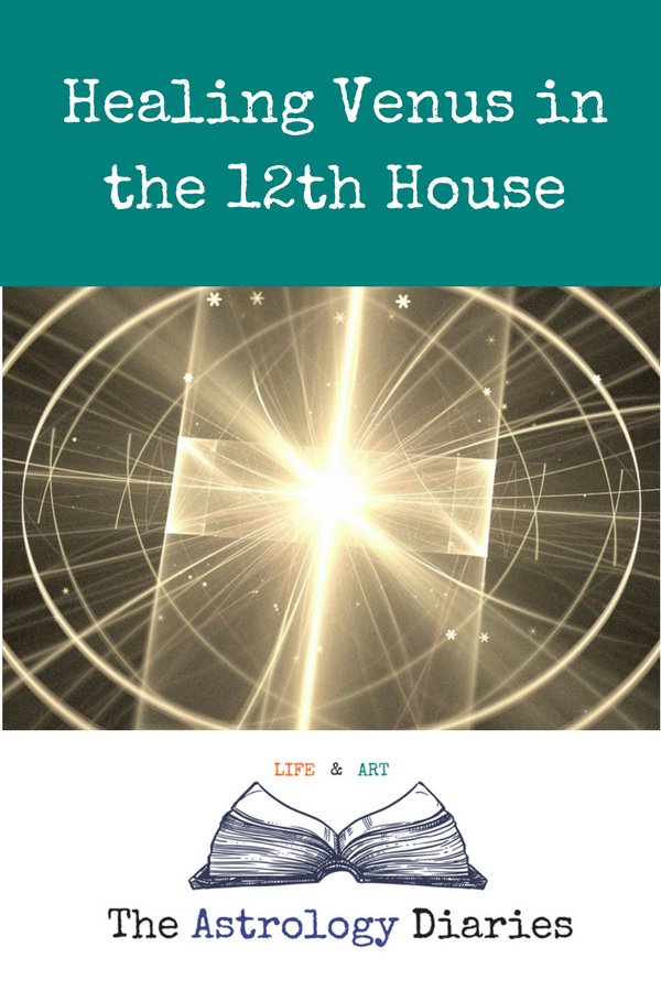 Healing Venus in the 12th House | The Astrology Diaries ♆ Blog