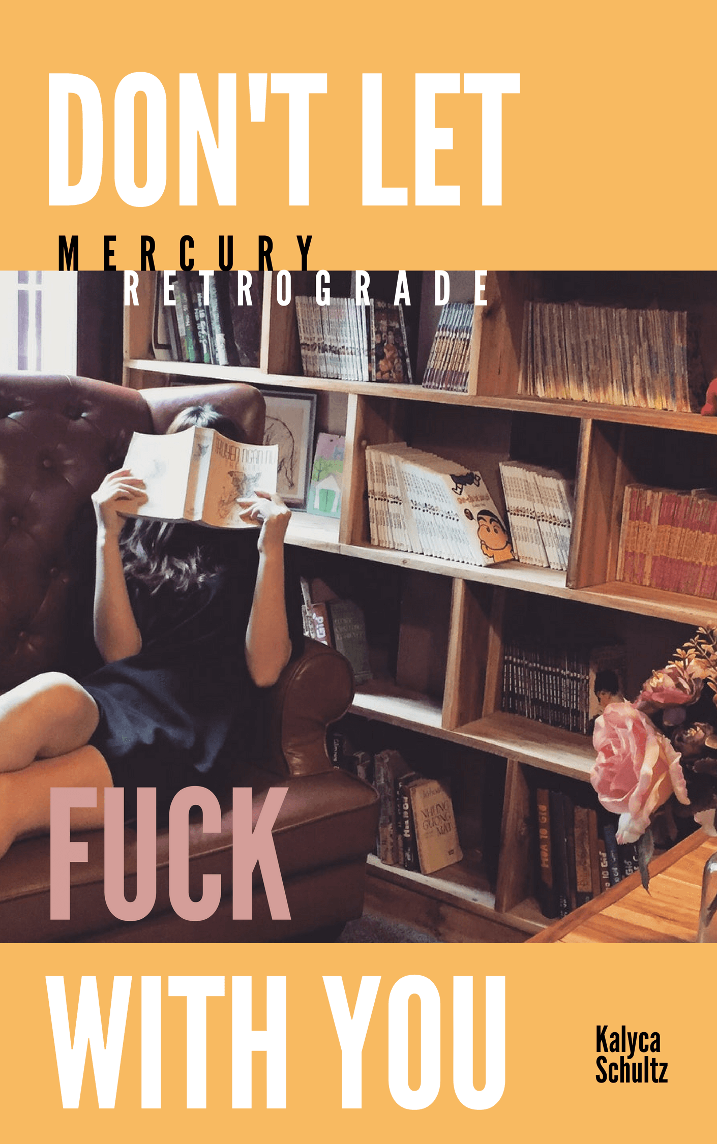 Don't Let Mercury Retrograde Fuck with You eBook: How to Never Worry about Mercury Retrograde Again
